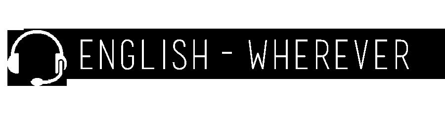 ENGLISH – WHEREVER